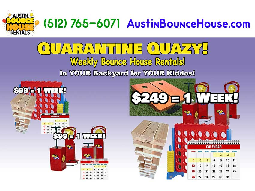 Austin Bounce House Rentals Launches Quarantine Quazy Rental Program Weekly Rentals - Play for a week, pay for only 4 hours.