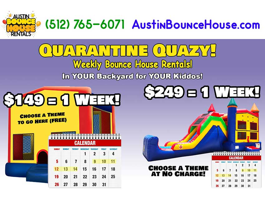 Austin Bounce House Rentals Launches Quarantine Quazy Rental Program - Play for a week, pay for only 4 hours.