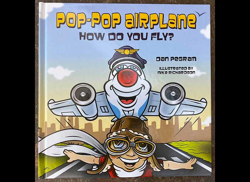 Pop Pop Airplane How Do You Fly? by Dan Pegram